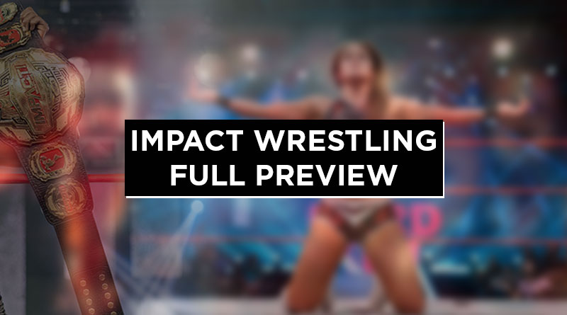 impact wrestling preview tonight
