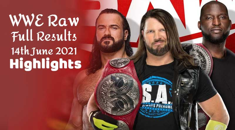 wwe raw results 14 june 2021