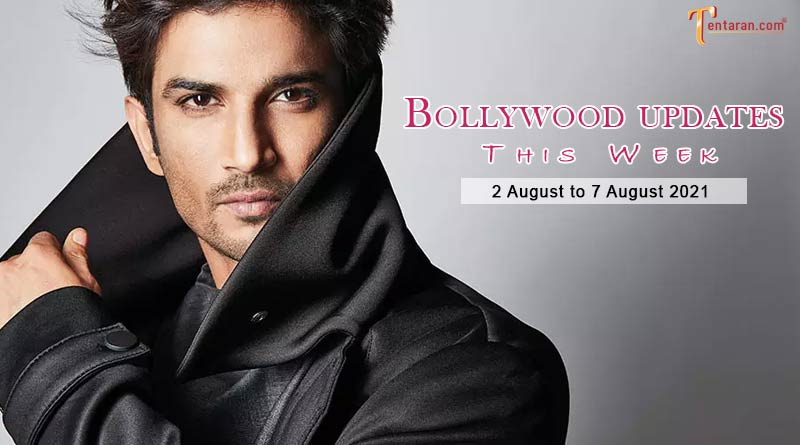 bollywood weekly news 2 to 7 august 2021