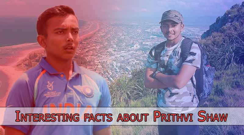 interesting facts about prithvi shaw