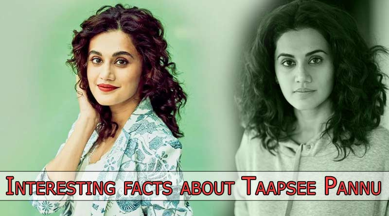 interesting facts about taapsee pannu
