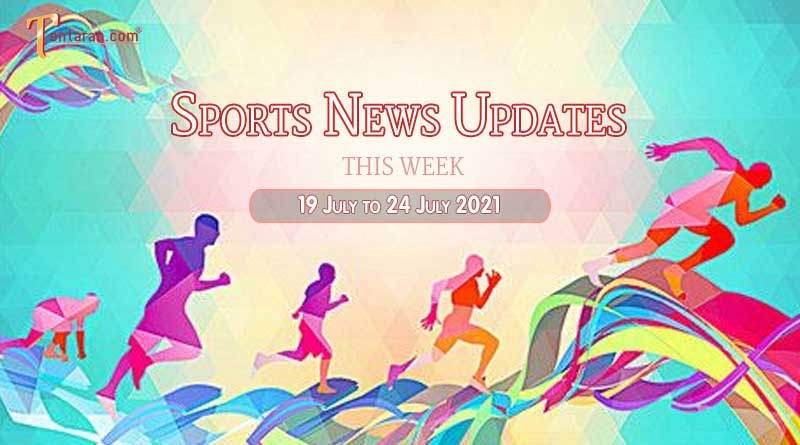 sports weekly roundup 19 to 24 july 2021