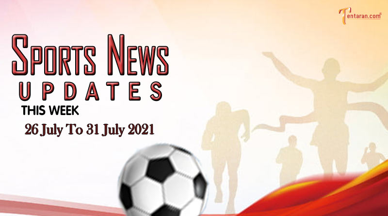sports weekly roundup 26 to 31 july 2021