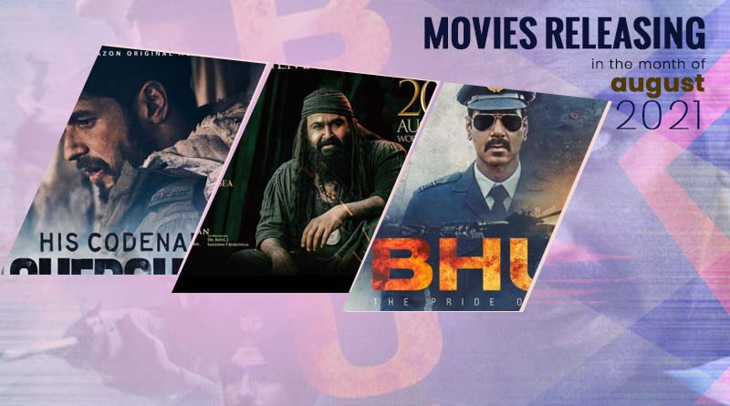 Upcoming Movies in August 2021: Movies releasing in August 2021 in India