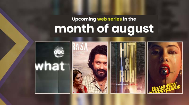 upcoming web series in august 2021
