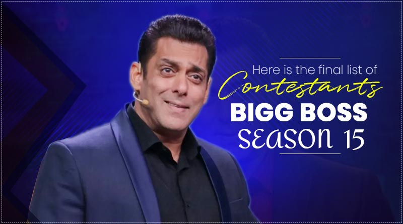 Bigg Boss 15 Contestants List 2021: Here is the final list of contestants of Bigg Boss Season 15