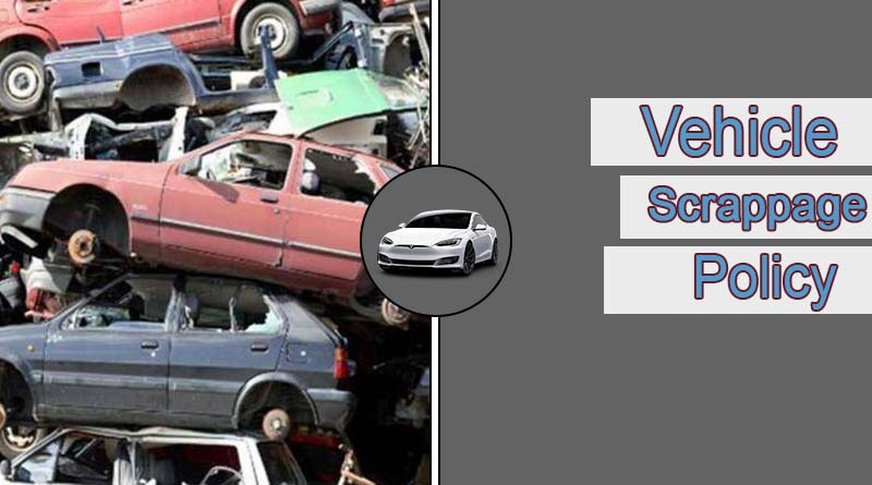 new vehicle scrappage policy india 2021