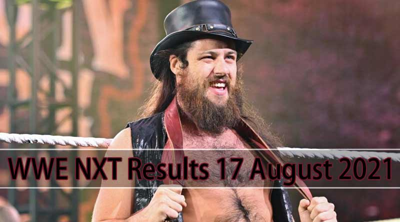 wwe nxt results 17 august 2021