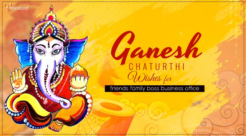 Ganesh chaturthi wishes for friends family boss business office
