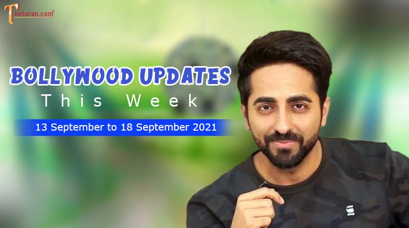 bollywood weekly news 13 to 18 september 2021
