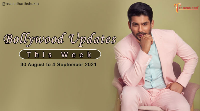 bollywood weekly news 30 august to 4 september 2021