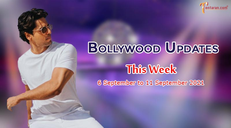 bollywood weekly news 6 to 11 september 2021