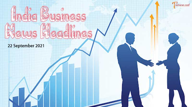 latest business news india today 22 september 2021