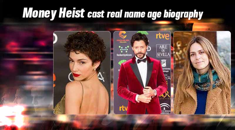 money heist cast real name age biography