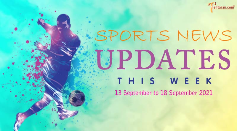 sports weekly roundup 13 to 18 september 2021