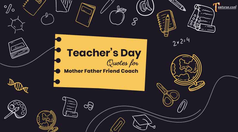 teachers day quotes for mother father friend coach