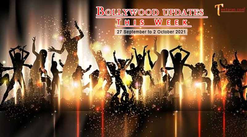 bollywood weekly news 27 september to 2 october 2021