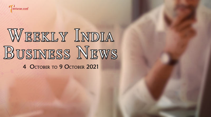 india business news weekly roundup 4 to 9 october 2021